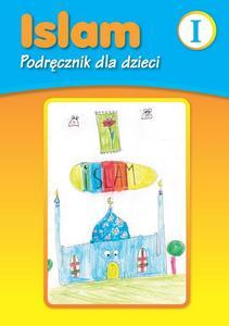 """""""Islam. Podręcznik dla dzieci"""" poziom 1. Opracowanie: Iwona Abbi Issa"""