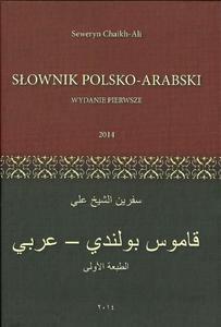 Słownik POLSKO-ARABSKI. Redakcja: Seweryn Chaikh-Ali