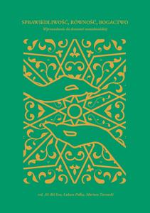"""""""Sprawiedliwość, równość, bogactwo. Wprowadzenie do ekonomii muzułmańskiej""""- redakcja naukowa: Ali Abi Issa, Łukasz Pałka, Mariusz Turowski"""