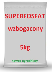 SUPERFOSFAT WZBOGACONY 5kg NAWÓZ OGRODNICZY